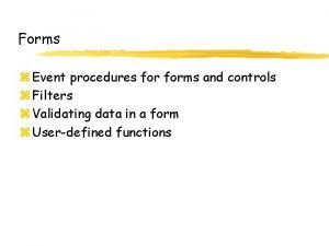 Forms z Event procedures forms and controls z