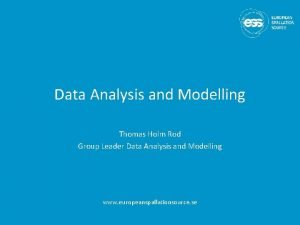 Data Analysis and Modelling Thomas Holm Rod Group