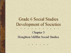 Grade 6 Social Studies Development of Societies Chapter