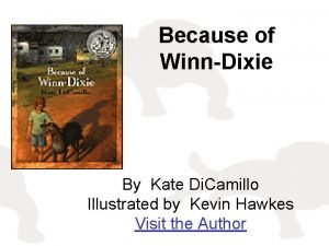 Because of WinnDixie By Kate Di Camillo Illustrated