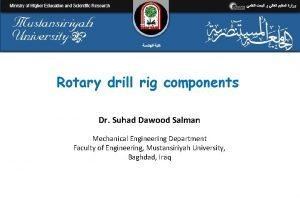 Rotary drill rig components Dr Suhad Dawood Salman