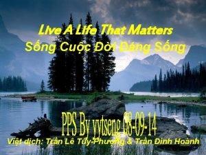 Live A Life That Matters Sng Cuc i