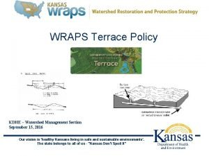 WRAPS Terrace Policy KDHE Watershed Management Section September