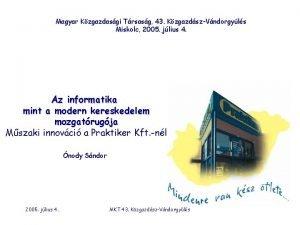 Magyar Kzgazdasgi Trsasg 43 KzgazdszVndorgyls Miskolc 2005 jlius