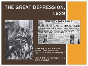 THE GREAT DEPRESSION 1929 What impact did the