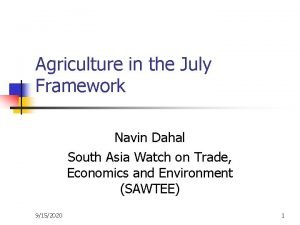 Agriculture in the July Framework Navin Dahal South