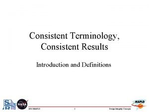 Consistent Terminology Consistent Results Introduction and Definitions 2005