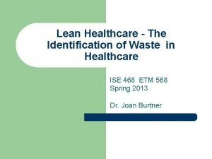 Lean Healthcare The Identification of Waste in Healthcare