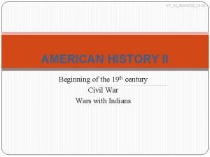VY32INOVACE15 18 AMERICAN HISTORY II Beginning of the