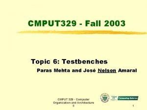 CMPUT 329 Fall 2003 Topic 6 Testbenches Paras