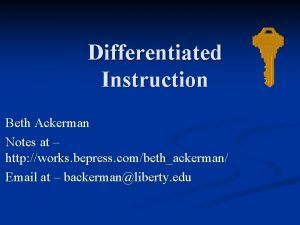 Differentiated Instruction Beth Ackerman Notes at http works