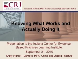Crime and Justice Institute CJI at Community Resources