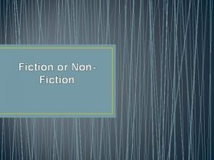 Fiction or Non Fiction What is the difference