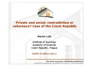 Private and social contradiction or coherence Case of