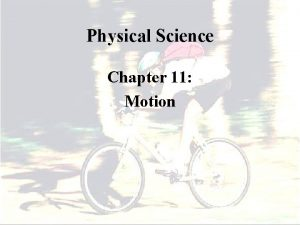 Physical Science Chapter 11 Motion Motion v How