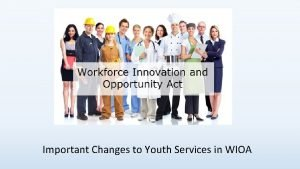 Important Changes to Youth Services in WIOA Youth
