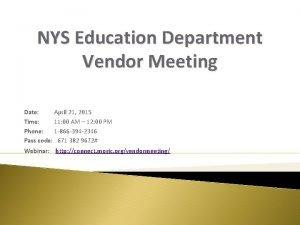NYS Education Department Vendor Meeting Date April 21