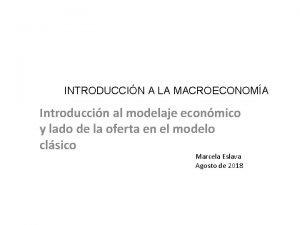 INTRODUCCIN A LA MACROECONOMA Introduccin al modelaje econmico
