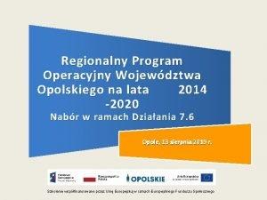 Regionalny Program Operacyjny Wojewdztwa Opolskiego na lata 2014