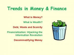 Trends in Money Finance What is Money What