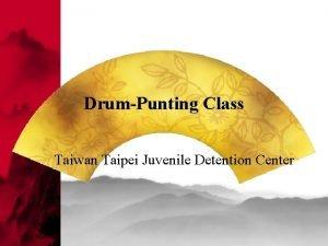 DrumPunting Class Taiwan Taipei Juvenile Detention Center Origin