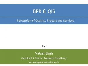 BPR QIS Perception of Quality Process and Services