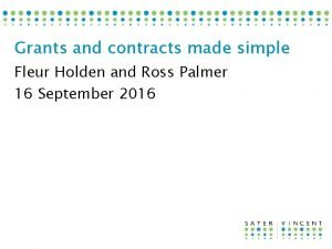Grants and contracts made simple Fleur Holden and
