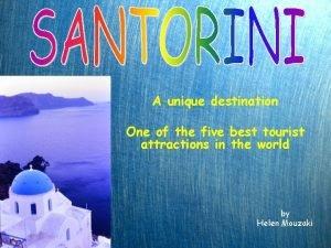 A unique destination One of the five best