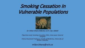 Smoking Cessation In Vulnerable Populations Dr Milan Khara