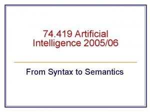 74 419 Artificial Intelligence 200506 From Syntax to