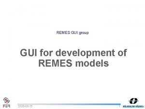 REMES GUI group GUI for development of REMES