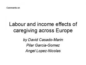 Comments on Labour and income effects of caregiving