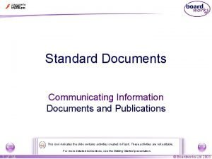 Standard Documents Communicating Information Documents and Publications This