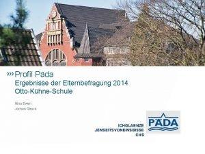 Profil Pda Ergebnisse der Elternbefragung 2014 OttoKhneSchule Nina
