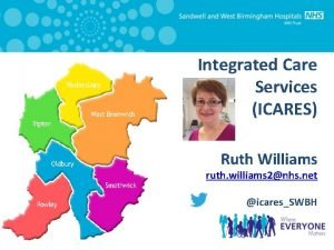 Integrated Care Services ICARES Ruth Williams ruth williams