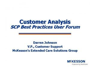 Customer Analysis SCP Best Practices User Forum Darren