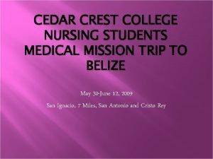 CEDAR CREST COLLEGE NURSING STUDENTS MEDICAL MISSION TRIP