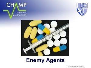 Enemy Agents DeusterKemmerTubbsZeno Overview Smokeless Tobacco Alcohol Antihistamines