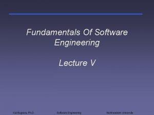 Fundamentals Of Software Engineering Lecture V Kal Bugrara