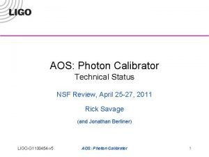 AOS Photon Calibrator Technical Status NSF Review April