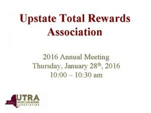 Upstate Total Rewards Association 2016 Annual Meeting Thursday