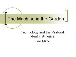 The Machine in the Garden Technology and the