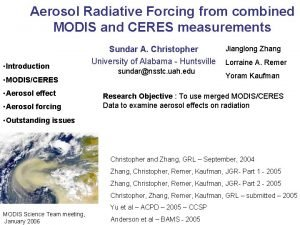 Aerosol Radiative Forcing from combined MODIS and CERES