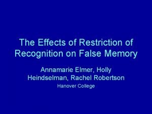The Effects of Restriction of Recognition on False