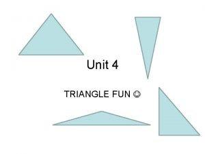 Unit 4 TRIANGLE FUN I Ican canuse usethe