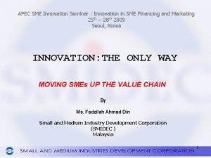 APEC SME Innovation Seminar Innovation in SME Financing