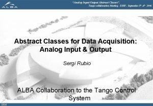 Analog InputOutput Abstract Classes Tango collaboration Meeting ESRF