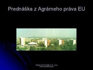 Prednka z Agrrneho prva EU Bandlerov A Prednka