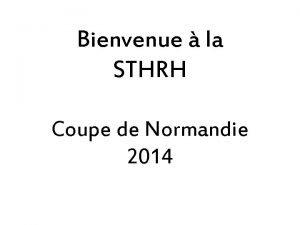 Bienvenue la STHRH Coupe de Normandie 2014 P