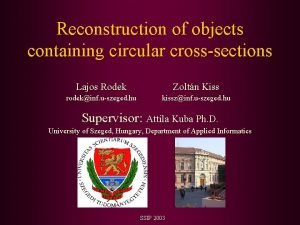 Reconstruction of objects containing circular crosssections Lajos Rodek